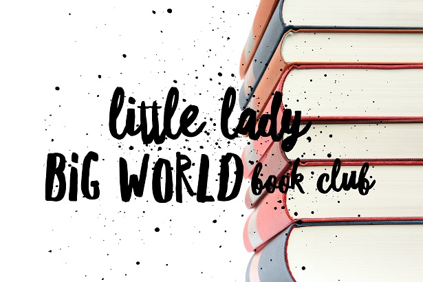 Little Lady, Big World Book Club!