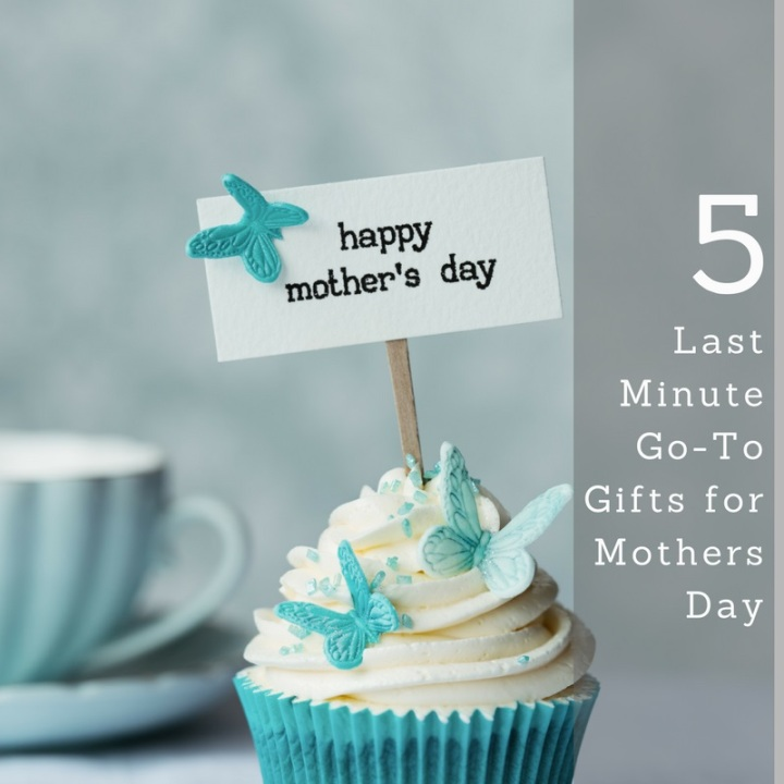 5 Last Minute Go-To Gifts For Mother's Day
