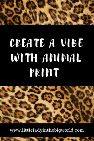 Create a Vibe with Animal Print