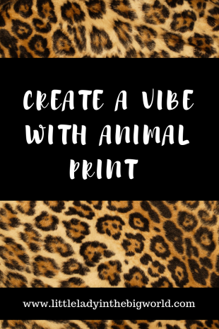 Create a Vibe with Animal Print