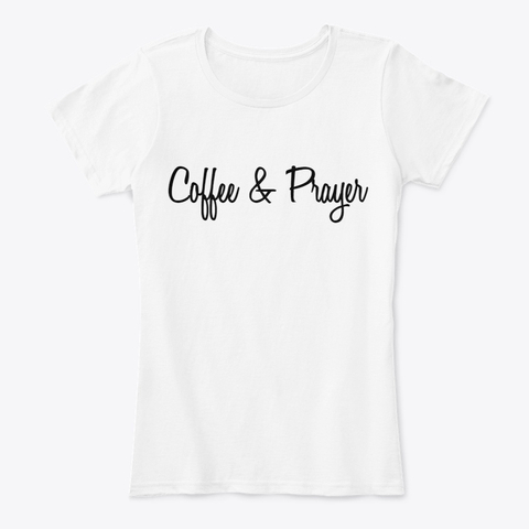 Coffee & Prayer White Tee