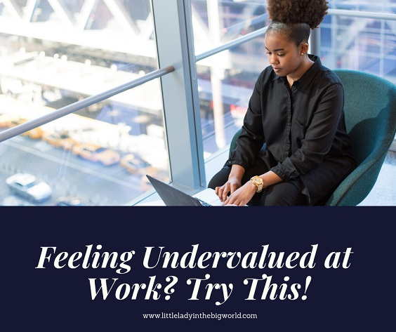 Feeling Undervalued at Work? Try This!